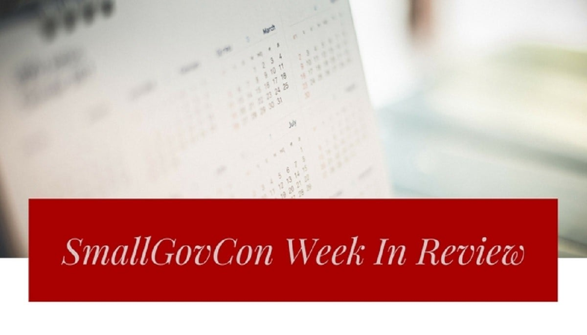 SmallGovCon Week in Review: May 21 – 25, 2018
