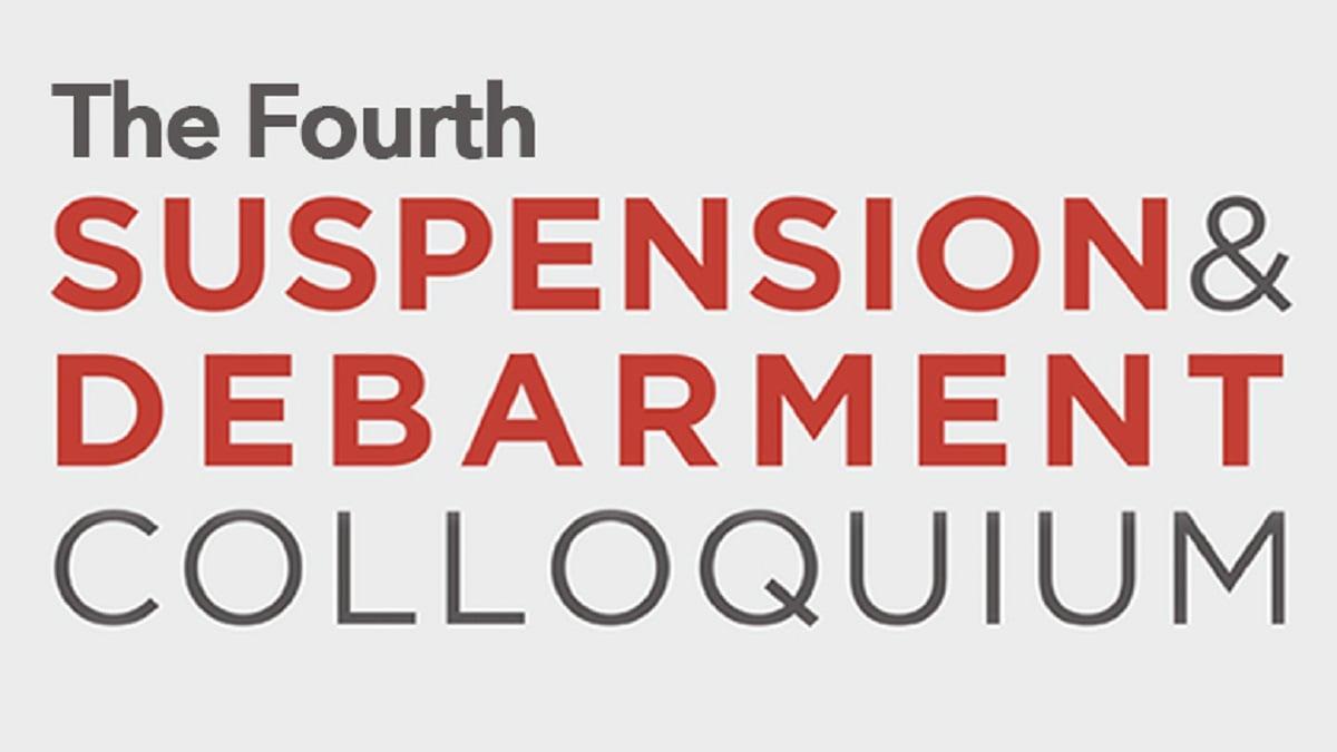 Fourth Suspension and Debarment Colloquium